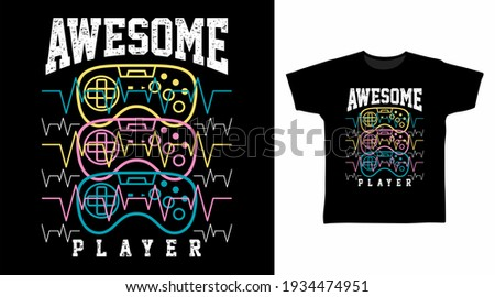 Awesome player typography vector illustration t-shirt design for print.