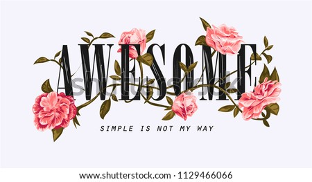awesome slogan with flower illustration #1129466066