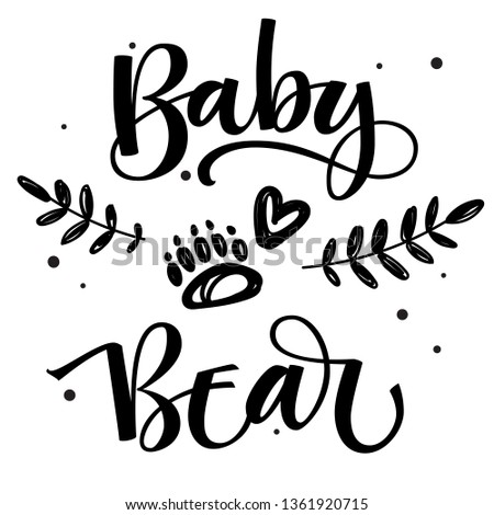 Baby Bear - Bear Family vector simple calligraphy with simple hand drawn bear foot and leafes decor