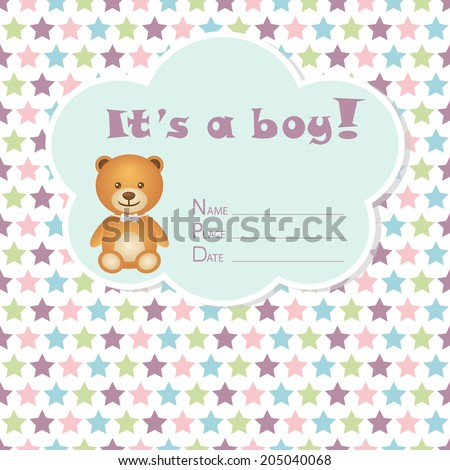 Baby boy arrival card. Baby shower card. Newborn baby card with bear and colorful stars. Vector illustration. The text is drawn, the text can be removed.