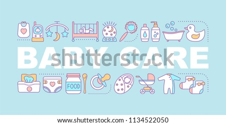 Baby care word concepts banner. Childcare. Equipment, clothes, carriages, toys, nutrition for babies. Isolated lettering typography idea with linear icons. Vector outline illustration