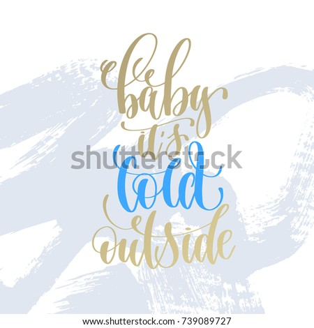 Shutterstock baby it's cold outside hand lettering holiday poster on light blue brush stroke background, christmas winter quote, calligraphy vector illustration