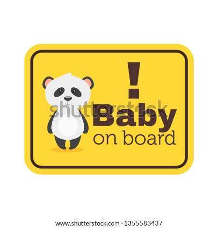 Baby on board yellow safety sign with panda bear. Car warning sticker template. Vector illustration.