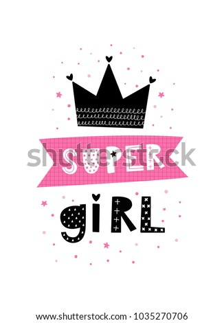 Baby print: Super girl. Hand drawn graphic for typography poster, card, label, brochure, flyer, page, banner, baby wear, nursery.  Scandinavian style. Black, pink and white. Vector illustration