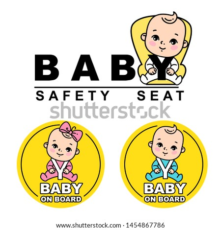 Baby sitting on car seat. Baby on board logotype. Baby safety seat emblem. Sticker for car. Baby on board icon. Child safety drive in car symbol. Set of vector illustrations. Happy kid smile.