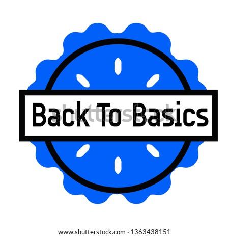 BACK TO BASICS stamp on white