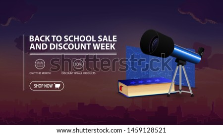 Back to school sale and discount week, discount banner with city on background, telescope, map of the constellations and the encyclopedia of astronomy
