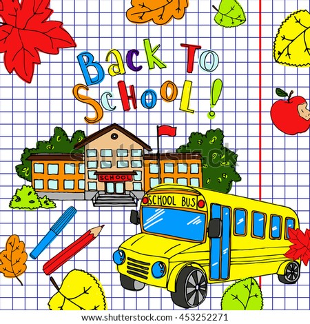 Back to school vector illustration. Colorful background for notebook print. School pattern with pencils, brushes and books.  Hand drawn sketch.