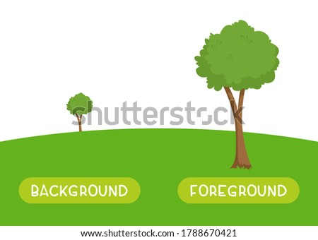 Background and foreground antonyms word card vector template. Flashcard for english language learning. Opposites concept. A green tree stands far on the horizon, a plant stands close. Foto d'archivio ©