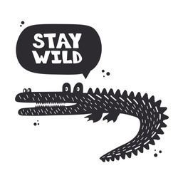 Background, crocodile, english text. Stay wild, cute poster design. Backdrop vector with lettering. Decorative illustration. Save the date card. Animal