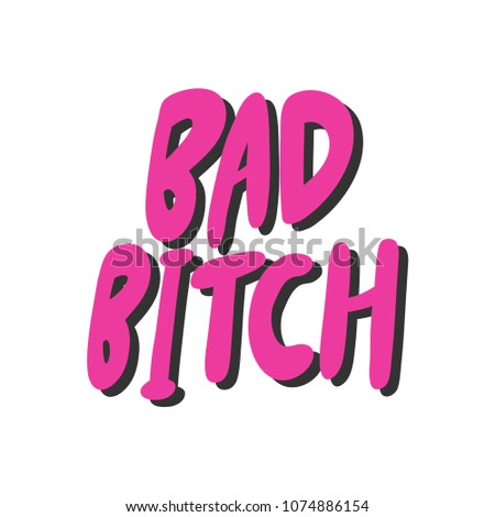 Bad bitch. Sticker for social media content. Vector hand drawn illustration design. Bubble pop art comic style poster, t shirt print, post card, video blog cover Stockfoto ©