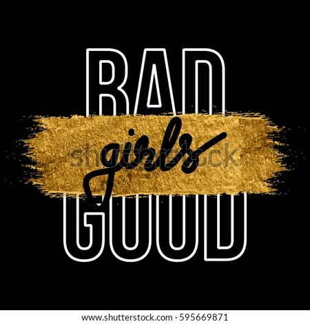 bad good girls with gold brush