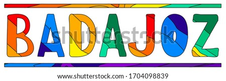 Badajoz. Multicolored bright funny cartoon isolated inscription. Colorful letters. Spain, Badajoz for prints on clothing, t-shirt, bag, banner, sticker, flyer, card, souvenir. Stock vector picture.