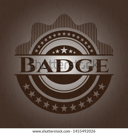 Badge badge with wooden background