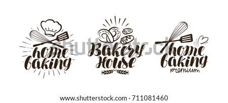 Bakery, bakehouse logo or label. Home baking lettering