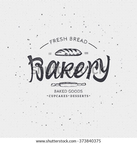 Bakery. Handwritten inscription. Hand drawn calligraphy lettering  typography badge. It can be used for signage, logos, branding, product launches