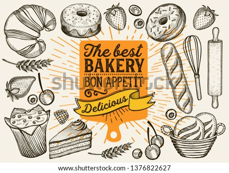 Bakery illustration - cake, donut, croissant, cupcake, muffin for restaurant. Vector hand drawn poster for food cafe and pastries truck. Design with lettering and doodle vintage graphic.
