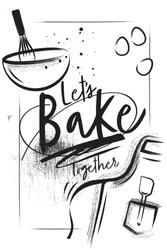 Bakery Poster. Chalk and Coal style poster. Apron, cook hat, rolling pin, whisk, eggs on black vintage background with lettering