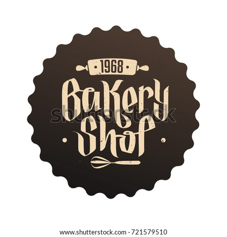 Bakery Shop hand written lettering logo, label, badge, emblem.  Vintage style Bakery logotype on brown background