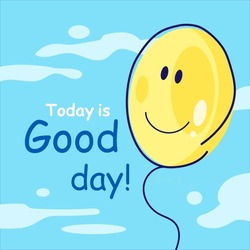 balloon on the background of the sky, good mood, phrase on the sky background with clouds, greeting card, cheerful balloon wishes a good day, design for a postcard, blank for a web
