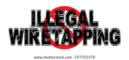 ban illegal wiretapping  the