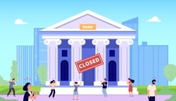 Bank closed. Financial crisis, people bankrupt. Angry crowd on street government buildings. Flat frustrated man woman without money, difficult banking investment situation vector