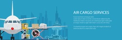 Banner air cargo services and freight, airplane with autoloader at the airport on the background of the city and text, unloading or loading of goods into the plane, vector illustration