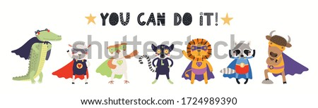 Banner, card with cute funny animal superheroes, quote You can do it. Hand drawn vector illustration. Isolated objects on white background. Scandinavian style flat design. Concept for children print.