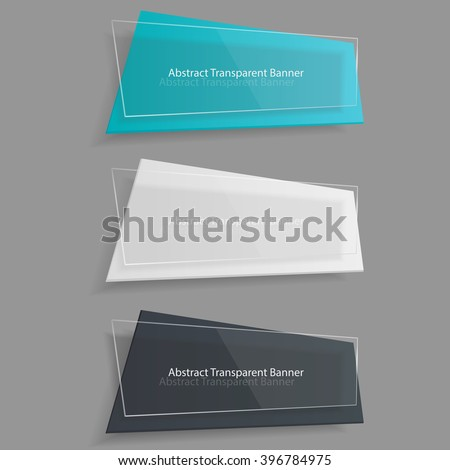 Banner design. Set of three realistic abstract transparent banners. Abstract transparent. Creative design. Transparent banner. Collection banners. Banner set. Vector illustration, eps 10