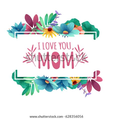 Banner design template I lome you, mom with floral decoration .  #628356056
