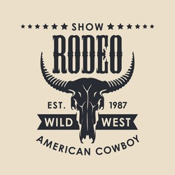 Banner for a Cowboy Rodeo show in retro style. Vector illustration with a black skull of bull and lettering on a beige background. Suitable for poster, label, flyer, icon, logo, emblem, t-shirt design