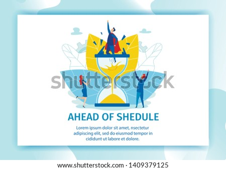 Banner is Written Ahead Shedule Landing Page. Men Freed from Captivity Hourglass. Waste Energy on Presentation Finished Result. Deadline Changes Psychological State. Vector Illustration.