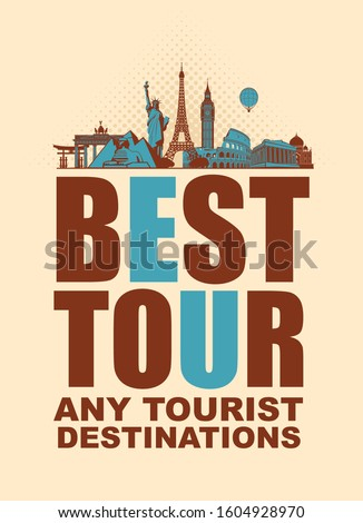 Banner, poster or flyer for travel Agency with the words Best tour, any tourist destinations. Vector illustration with famous architectural landmarks of various countries.