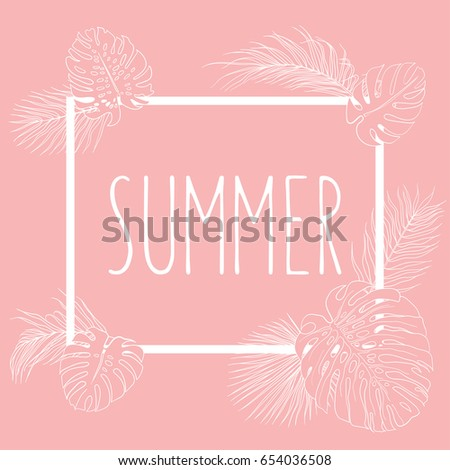 Banner with frame of vector monochrome tropical plants leaves on pink background with sample text. Greeting card and design element for print #654036508