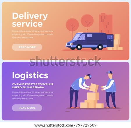 Banners on theme of service delivery and logistics. Staff and transport of goods delivery. Flat vector illustration.