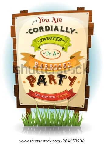 Barbecue Party Invitation On Wood Sign/\ Illustration of a cartoon funny bbq party invitation for fourth of july national holiday celebration, on wood billboard with paper sign