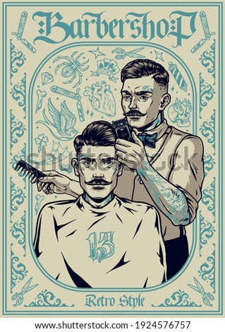 Barbershop vintage template with monochrome tattoos stylish mustached barber holding clipper and comb and cutting hair of trendy man vector illustration
