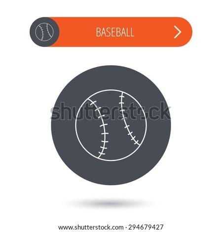 Baseball equipment icon. Sport ball sign. Team game symbol. Gray flat circle button. Orange button with arrow. Vector