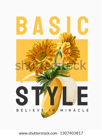 basic style slogan with sunflower in banana peel illustration