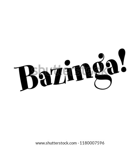 bazinga  sarcastic text good