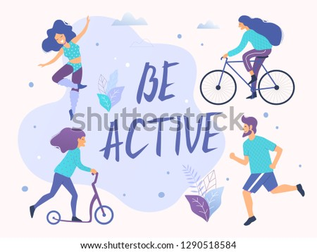 Be active vector illustration. Healthy active lifestyle. Different physical activities: running, dancing, scooter, bicycling.
