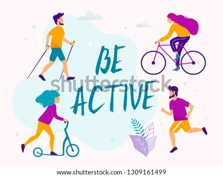 Be active vector illustration. Healthy active lifestyle. Different physical activities: running, roller skates, scooter, nordic walking.