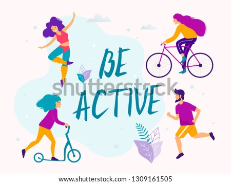 Be active vector illustration. Healthy active lifestyle. Different physical activities: running, roller skates, scooter, bodybuilding.