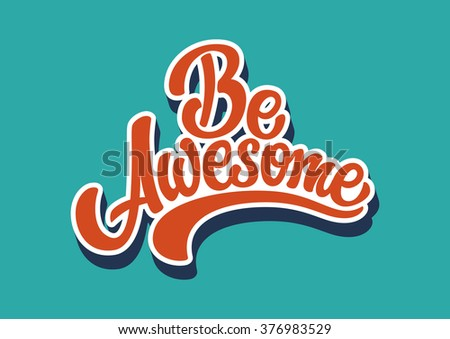 be awesome lettering text
