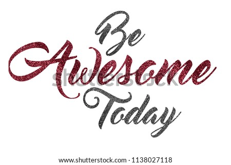 be awesome today glitter design art t-shirt slogan graphic with vectorillustration in retro style, for t-shirt prints and other uses Сток-фото ©