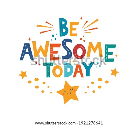 Be Awesome Today. Hand drawn motivation lettering phrase for poster, logo, greeting card, banner, cute cartoon print, children's room decor. Vector illustration Foto stock ©