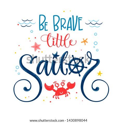 be brave little sailor quote