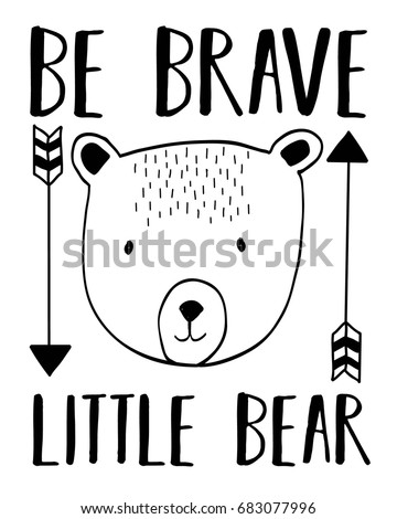 be brave little slogan and bear