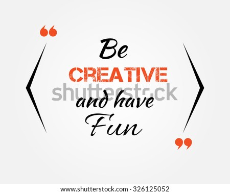 Be creative inspirational quote concept. Vector quote form with conceptual brackets design. Quote template with speech bubble and shadow. Orange and black business card for information / text on gray.