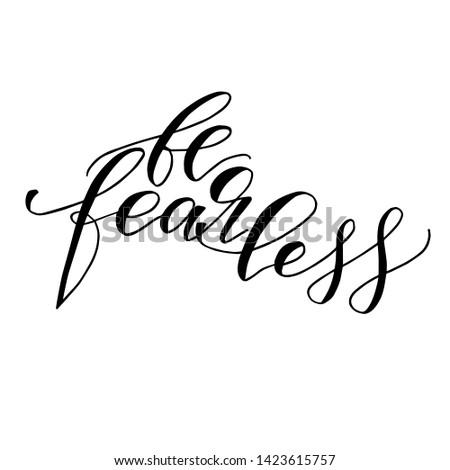 Be fearless handwritten text motivational phrase vector script.